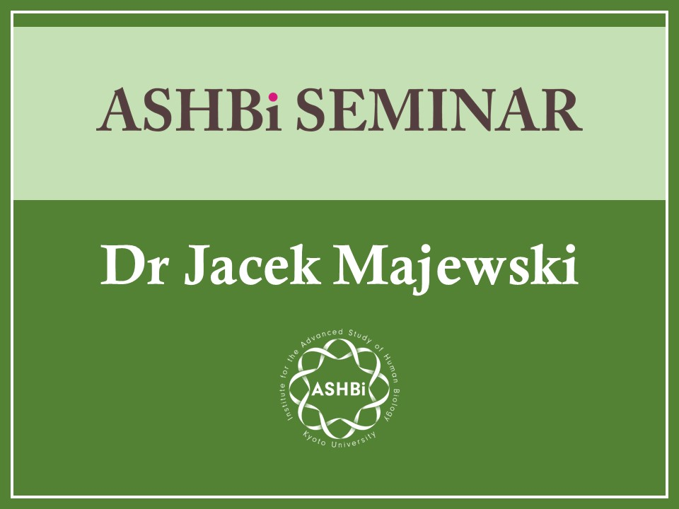 ASHBi Seminar(Jacek Majewski 博士)