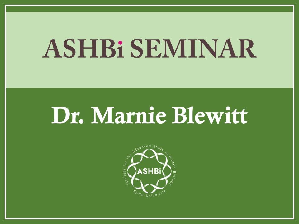ASHBi Seminar (Dr.Marnie Blewitt)