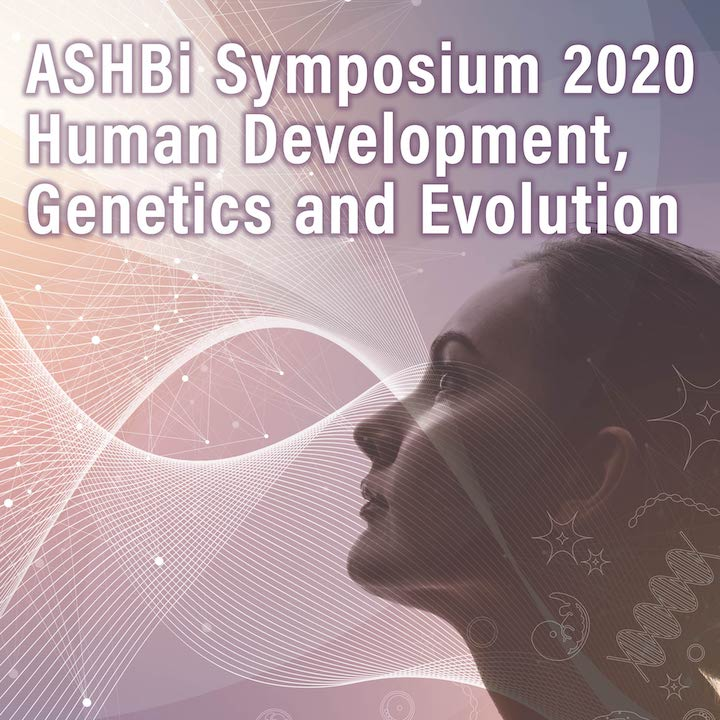 "ASHBi Symposium 2020 ""Human Development, Genetics and Evolution"" (Canceled)"