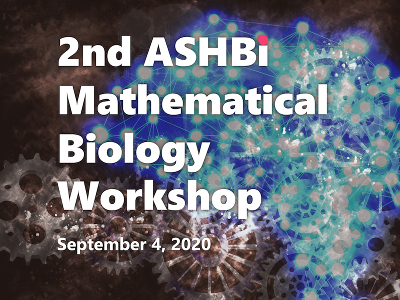 2nd ASHBi Mathematical Biology Workshop