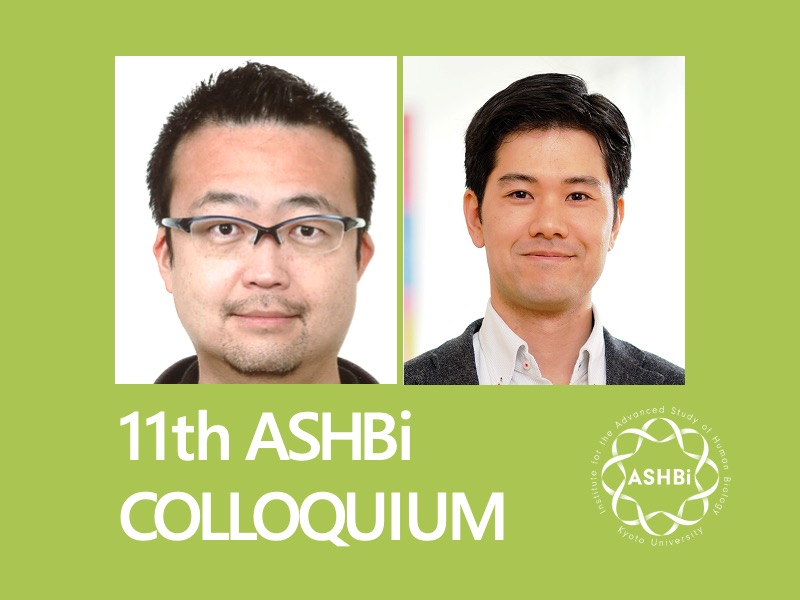 11th ASHBi Colloquium (Ogawa Group and Fujita Group)