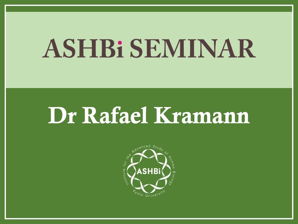 ASHBi Seminar (DrRafael Kramann)