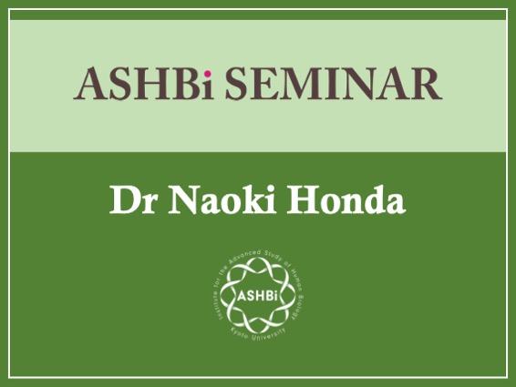 ASHBi Seminar (DrNaoki Honda)