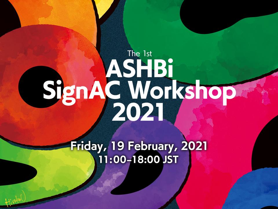 Event Report: 1st ASHBi SignAC Workshop 2021