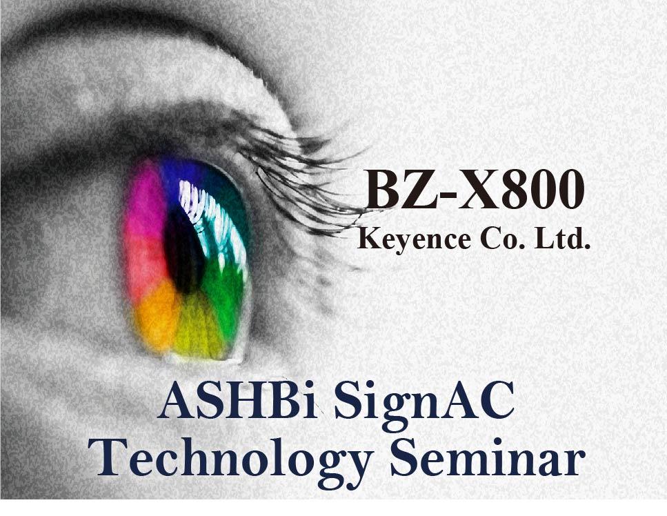 SignAC Technology Seminar – Keyence BZ-X800